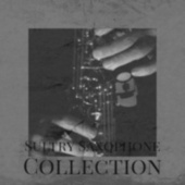 Sultry Saxophone Collection by Various Artists