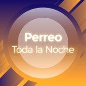 Perreo Toda La Noche de Various Artists