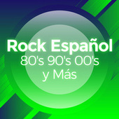 Rock Español 80's 90's 00's y Más by Various Artists