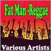 Fat Man - Reggae de Various Artists