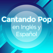Cantando Pop en Ingles y Español de Various Artists