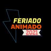 Feriado Animado 2021 de Various Artists