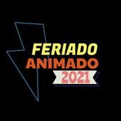 Feriado Animado 2021 by Various Artists