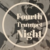 Fourth Trumpet Night by Various Artists
