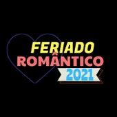 Feriado Romântico 2021 de Various Artists