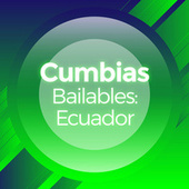 Cumbias Bailables: Ecuador de Various Artists