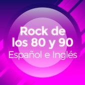 Rock de los 80 y 90 Español e Ingles de Various Artists