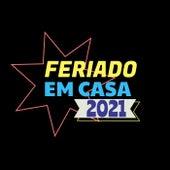 Feriado em Casa 2021 by Various Artists