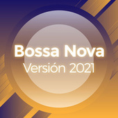 Bossa Nova Versión 2021 by Various Artists
