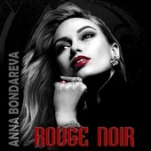 Rouge Noir von Anna Bondareva