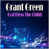 God Bless The Child de Grant Green
