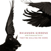 They're Calling Me Home (with Francesco Turrisi) by Rhiannon Giddens