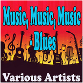 Music, Music, Music - Blues de Various Artists