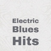 Electric Blues Hits by Various Artists