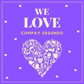 We Love Compay Segundo de Compay Segundo