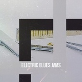 Electric Blues Jams by Various Artists