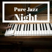 Pure Jazz Night by Various Artists