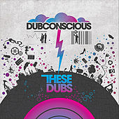 These Dubs(The Remixes) by Dubconscious