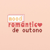Mood Romântico de Outono de Various Artists