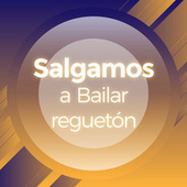 Salgamos a Bailar Reguetón by Various Artists
