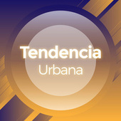 Tendencia Urbana by Various Artists