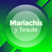 Mariachis y Tequila by Various Artists