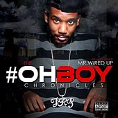 The #Ohboy Chronicles by Mr. Wired Up