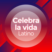 Celebra la Vida: Latino by Various Artists
