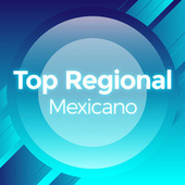 Top Regional Mexicano de Various Artists