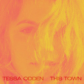 This Town by Tessa Odden