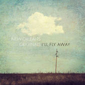 I'll Fly Away by New Orleans Originals