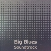 Big Blues Soundtrack de Various Artists