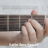 Latin Jazz Sunset de Various Artists