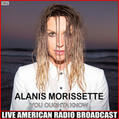 You Oughta Know (Live) by Alanis Morissette