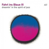 Fahrt Ins Blaue III (Dreamin' in the Spirit of Jazz) de Various Artists