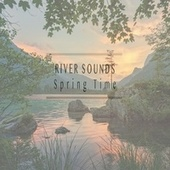 Spring Time by River Sounds