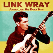 Anthology: His Early Hits (Remastered) by Link Wray