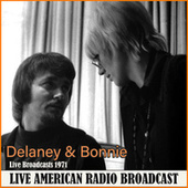 Live Broadcasts 1971 (Live) by Delaney & Bonnie