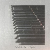 Primitive Jazz Playlist de Various Artists