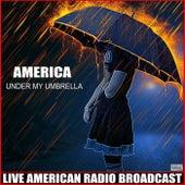 Under My Umbrella (Live) de America