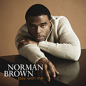 Stay With Me de Norman Brown