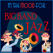 In The Mood for Big Band Jazz by Various Artists