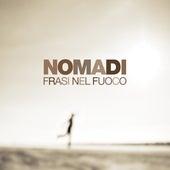 Frasi nel fuoco by Nomadi