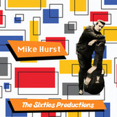Mike Hurst: The Sixties Productions by Mike Hurst