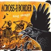 Hag Songs de Across The Border