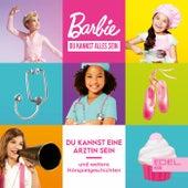 Folge 1: Du kannst eine Ärztin sein und andere Geschichten (Das Hörspiel zu den Büchern) von Barbie
