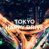 TOKYO - HAPPY DRIVE  - by Various Artists