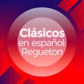 Clásicos en Español: Reguetón de Various Artists