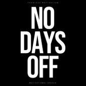No Days Off (Motivational Speech) by Fearless Motivation