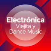 Electrónica Viejita y Dance Music de Various Artists